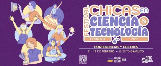 La UNAM y Epic Queen celebran el primer Festival Chicas en Ciencia y Tecnología para combatir brecha de género